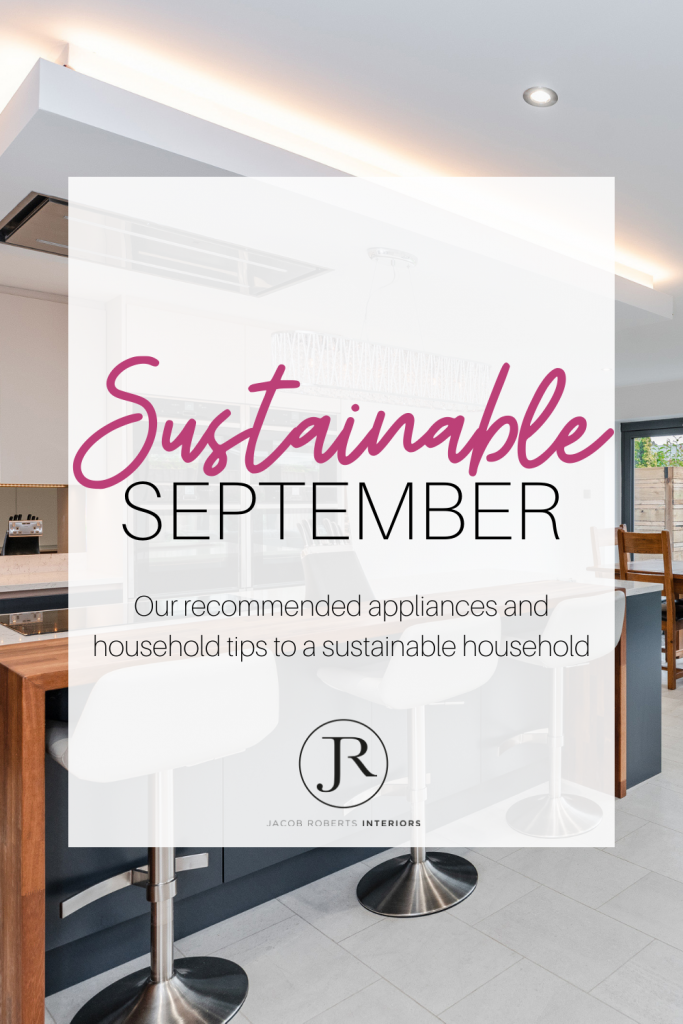 Sustainable September. A blog posted by Jacob Roberts about their recommended appliances and sustainable household habits.